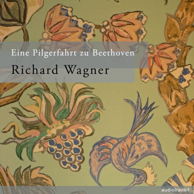 "Richard Wagner: ""A Pilgrimage to Beethoven"""